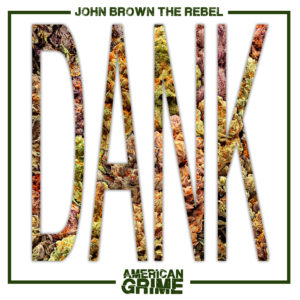 John Brown The Rebel - Dank EP